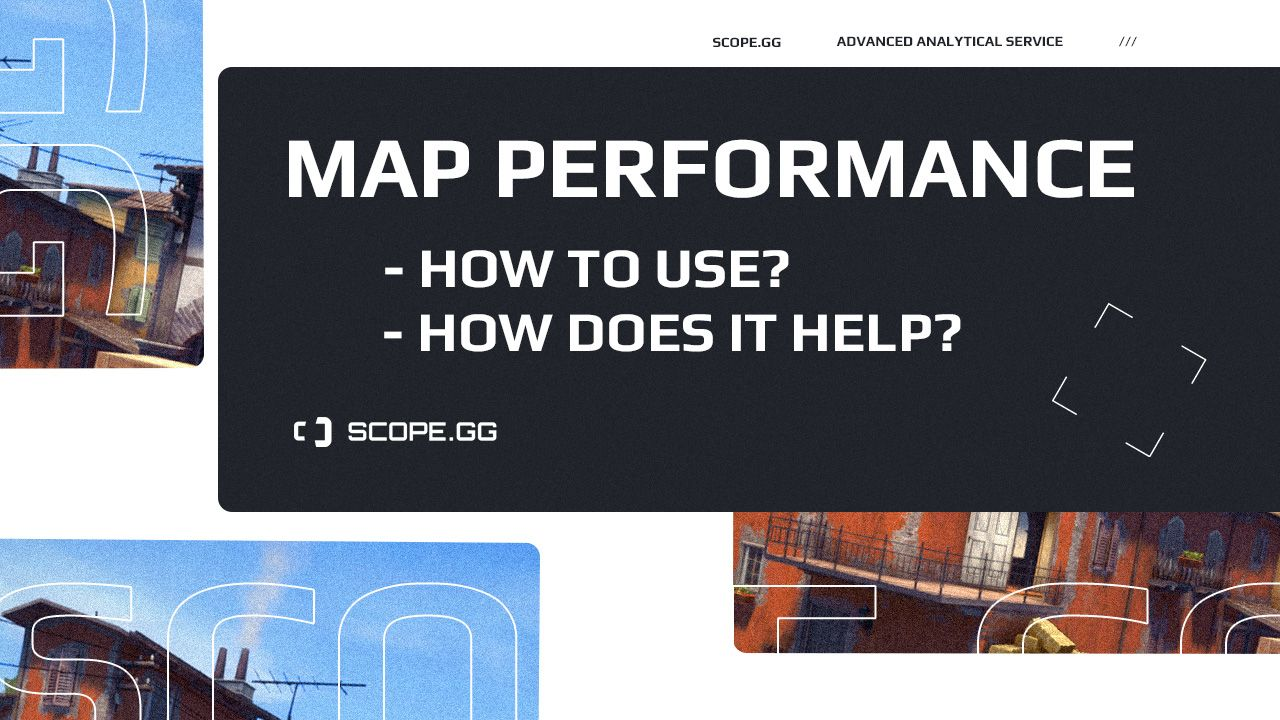 SCOPE.GG Map Performance: a short guide